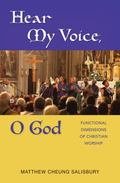 Hear My Voice, O God : Functional Dimensions of Christian Worship