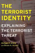Terrorist Identity Explaining the Terrorist Threat