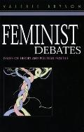 Feminist Debates Issues of Theory and Political Practice