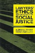 Lawyers' Ethics And The Pursuit Of Social Justice A Critical Reader