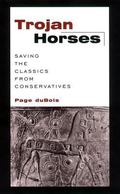 Trojan Horses Saving the Classics from Conservatives