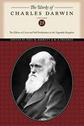 The Works of Charles Darwin, Volume 25: The Effects of Cross and Self Fertilization in the V...