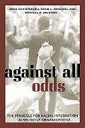 Against All Odds The Struggle Of Racial Integration In Religious Organizations
