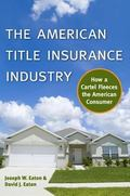American Title Insurance Industry How a Cartel Fleeces the American Consumer