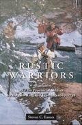 Rustic Warriors : Warfare and the Provincial Soldier on the New England Frontier, 1689-1748