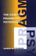 Case for Pragmatic Psychology