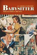 Babysitter : An American History
