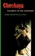 Chechnya Calamity in the Caucasus