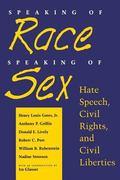 Speaking of Race, Speaking of Sex Hate Speech, Civil Rights, and Civil Liberties