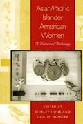 Asian/Pacific Islander American Women A Historical Anthology