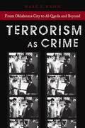 Terrorism As Crime From Oklahoma City to Al-qaeda and Beyond