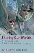 Sharing Our Worlds: An Introduction to Cultural and Social Anthropology