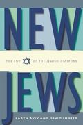 New Jews The End of the Jewish Diaspora
