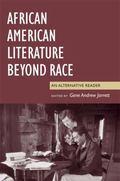 African American Literature Beyond Race An Alternative Reader