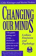 Changing Our Minds Lesbian Feminism and Psychology