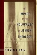 Impact of the Holocaust on Jewish Theology