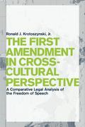 The First Amendment in Cross-Cultural Perspective: A Comparative Legal Analysis of the Freed...