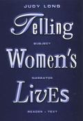 Telling Women's Lives Subject, Narrator, Reader, Text