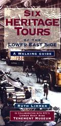 Six Heritage Tours of the Lower East Side A Walking Guide