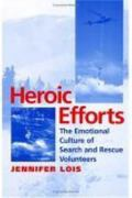 Heroic Efforts The Emotional Culture of Search and Rescue Volunteers