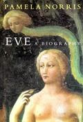 Eve A Biography