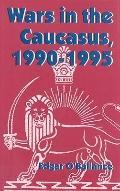Wars in the Caucasus, 1990-1995