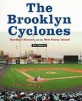 Brooklyn Cyclones Hardball Dreams and the New Coney Island