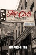 Strip Club : Gender, Power, and Sex Work