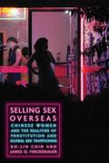 Selling Sex Overseas : Chinese Women and t Chinese Women and the Realities of Prostitution a...