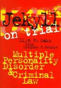 Jekyll on Trial Multiple Personality Disorder and Criminal Law