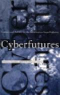 Cyberfutures Culture and Politics on the Information Superhighway
