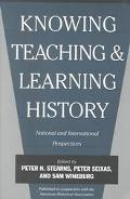 Knowing, Teaching, and Learning History National and International Perspectives