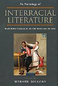 Anthology of Interracial Literature Black-White Contacts in the Old World and the New