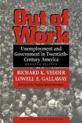 Out of Work Unemployment and Government in Twentieth-Century America