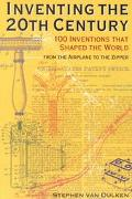 Inventing the 20th Century 100 Inventions That Shaped the World from the Airplane to the Zipper
