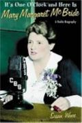 It's One O'clock and Here is Mary Margaret Mcbride a Radio Biography