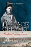 Horace Greeley Champion of American Freedom