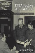 Entangling Alliances: Foreign War Brides and American Soldiers in the Twentieth Century