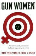 Gun Women Firearms and Feminism in Contemporary America