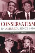 Conservatism in America Since 1930 A Reader