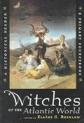 Witches of the Atlantic World An Historical Reader & Primary Sourcebook