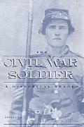 Civil War Soldier A Historical Reader