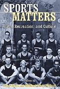 Sports Matters Race, Recreation, and Culture