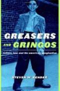 Greasers And Gringos Latinos, Law, And the American Imagination