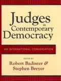 Judges in Contemporary Democracy An International Conversation