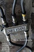 Cable Visions Television Beyond Broadcasting