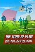 State of Play Law, Games, And Virtual Worlds