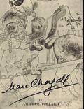 Marc Chagall et Ambroise Vollard. Catalogue Complet des Gravures Ex�cut�es Par Chagall Pour ...