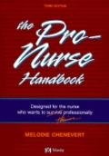 Pro-Nurse Handbook Designed for the Nurse Who Wants to Survive/Thrive Professionally