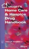 Mosby's Home Care & Hospice Drug Handbook